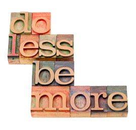 Do less Be more from iStockphoto